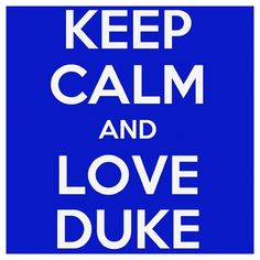 I'm calm!!! Duke Basketball