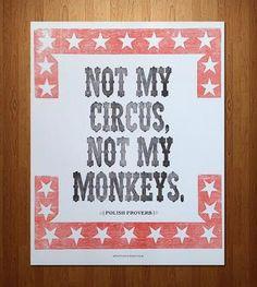 """Not My Circus"" Letterpress Print"