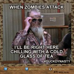Duck Dynasty's Uncle Si & his tea. LOL