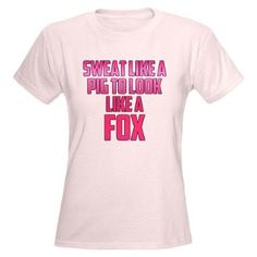 Sweat like a pig... T-Shirt