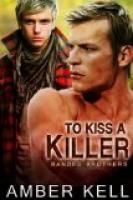 To Kiss a Killer (Banded Brothers) by Amber Kell.  Estimated Reading Time: 64 minutes.
