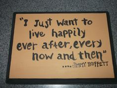 I love you Jimmy Buffett!