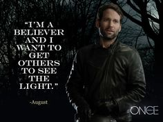 """""""I'm a believer and I want to get others to see the light."""" ~ August"""