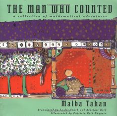 The Man Who Counted: A Collection of Mathematical Adventures by Malba Tahan #Books #Kids #Math