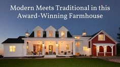 Modern Meets Traditional in this Award-Winning Farmhouse. Tour the home and get inspired!
