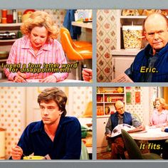 That 70's Show. Love Eric and Red's relationship. hilarious.
