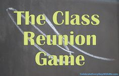 The Class Reunion Game | Celebrate Every Day With Me