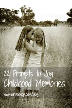 Prompts to remember childhood memories...journal prompts, writing prompts, memories, childhood secrets, childhood memories.