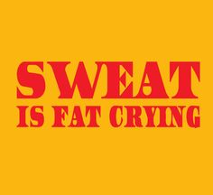 Workout Tee...Sweat is Fat Crying  by FunhouseTshirts, $14.99
