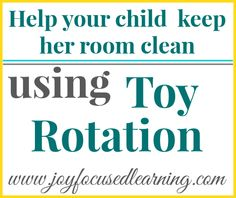 Help your child clean her room with a toy rotation system. Love it.