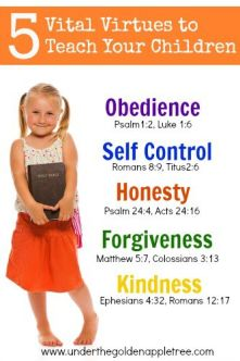 5 Vital Virtues to Teach    http://www.underthegoldenappletree.com