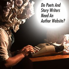 Do Poets And Story Writers Need An Author Website? - Web Design Relief