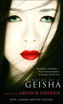 """Memoirs of a Geisha by Arthur Golden - The """"memoirs"""" of one of Japan's most celebrated geishas describes how, as a little girl in 1929, she is sold into slavery; her efforts to learn the arts of the geisha; the impact of World War II; and her struggle to reinvent herself to win the man she loves."""
