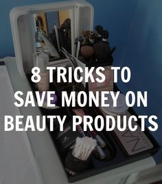 save money on makeup and hair products