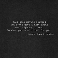 And i do exactly that. #quotes #johnnydepp #life