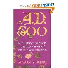 A.D. 500: A Journey Through the Dark Isles of Britain and Ireland