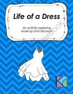 Life of a Dress - Exploring Mark-Up and Discount from Coats Math Closet on TeachersNotebook.com -  (6 pages)  - Fun activity covering mark-up and discount in a retail application.