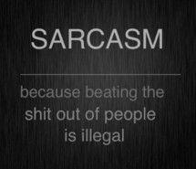 WARNING: sarcastic