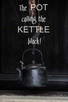 kettl black, teapot, black pot, pot calling the kettle black, black list, black board, call the kettle black, tea japan, beauti thing