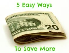 5 Easy Ways To Save More Money from The Peaceful Mom - great ideas in the comments too!  #savemoney