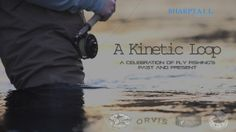 A Kinetic Loop. A celebration of fly fishing's past and present - Sharptail Media -- Great classic footage gatherred from the IGFA and the AMERICAN MUSEUM OF FLY FISHING.