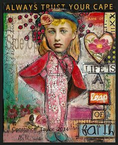 Funny quote not so much the art but the quoteTrust Your Cape mixed media Constance Taylor