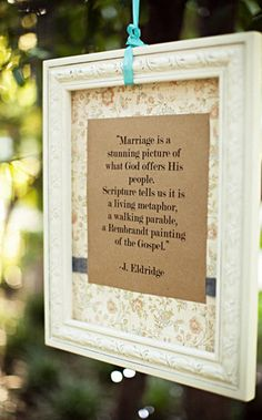 """""""Marriage is a stunning picture of what God offers His people. Scripture tells us it is a living metaphor; a walking parable; a Rembrapainting of the Gospel."""""""