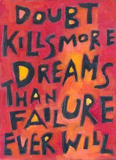 doubt kills dreams more than failure