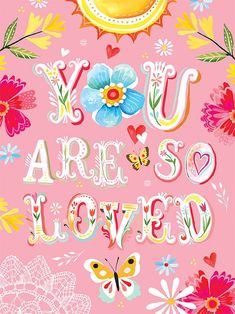 """""""Floral You Are So Loved"""" Poster Decal by Katie Daisy for Oopsy Daisy, 18x24 $20 and 28x35 $39 (Save 20% thru 11/12)"""