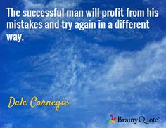 The successful man will profit from his mistakes and try again in a different way.  #DaleCarnegie carnegi quot, dalecarnegi