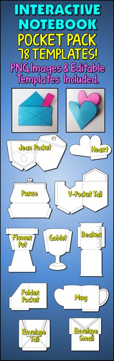 These 78 Blank Pocket Templates will make your interactive notebook more interesting and attractive.  Pockets are of various shapes and sizes: envelopes, folders, V-pockets, slanted pockets as well as fun shapes (beaker, mug, heart, flower pot, purse, jean pocket).  As a bonus I have created 52 Inserts for you to mix and match with your pockets.  Some have been designed for certain pockets.  E.g. Key & coin inserts for the Jeans Pocket and worm & flower inserts for the Flower Pot Pocket.
