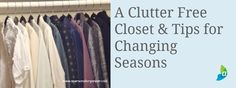 A Clutter-Free Closet - With the changing seasons this is a great time to revisit your closet for some purging and to bring up front your Fall-Winter favorites. Check my tips to get it done here! Read now: http://bit.ly/1fngWKJ #organizingtips #closetorganizing #homeorganization #apersonalorganizer
