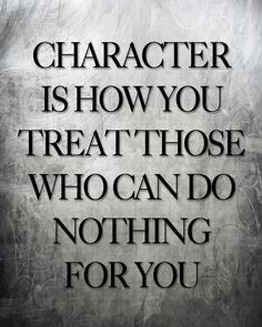 Character... Thoughts, Treats People, Quotesbible Worm, True, Truths, Things, Living, Inspiration Quotes, Character