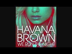 Havana Brown - We Run the Night...my new favorite gym song!