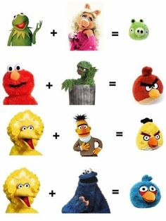 Angry Birds and Muppets.