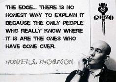 Hunter S. Thompson. S)
