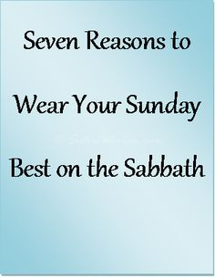 Seven Reasons to Wear Your Sunday Best on the Sabbath