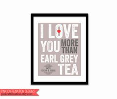 I really love Earl Grey Tea