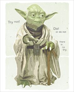 My favorite Yoda quote