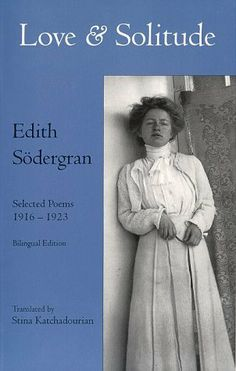 Love & Solitude: Selected Poems, 1916-1923 (English and Swedish Edition) by Edith Sodergran et al., http://www.amazon.com/dp/0940242141/ref=cm_sw_r_pi_dp_sZjotb018B7K6 $5.56 #poems #poetry