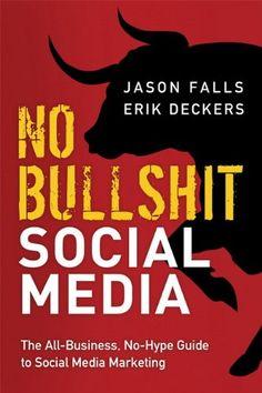 Bestseller Books Online No Bullshit Social Media: The All-Business, No-Hype Guide to Social Media Marketing Jason Falls, Erik Deckers $14.11  - http://www.ebooknetworking.net/books_detail-0789748010.html