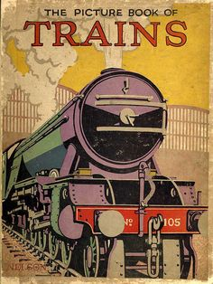 Book of Trains    This is an illustration from the 1927 childrens' book 'Picture Book of Trains'  Published by 'Nelson'. Artist Unknown.