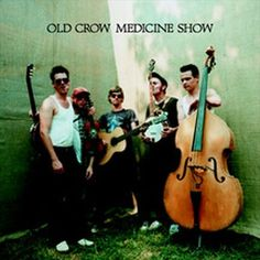 Old Crow Medicine Show by Old Crow Medicine Show