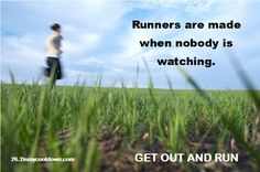 Running is at times a solitary sport, but putting in the miles and time while nobody is watching is what can help you reach your goals and fuel your success.