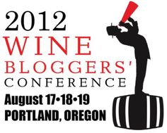 Wine Bloggers Conference is Sold Out (August 2012 - Portland, OR)