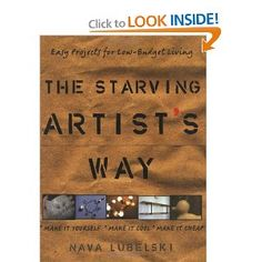 The Starving Artist's Way: Easy Projects for Low-Budget Living [Paperback]  Nava Lubelski (Author)