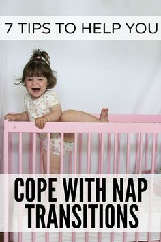 """If the mere mention of the word """"nap transition"""" makes you stabby, this list of 7 helpful tips to help you cope with transitioning from 2 naps to 1, or 1 nap to NO NAPS, is for you!"""