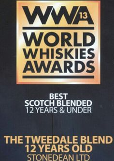 World Whiskies Award, Best Scotch Blended 12 years & under for The Tweeddale.