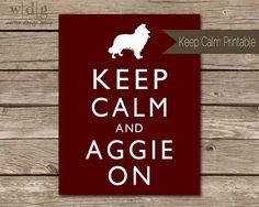 Keep Calm & Aggie On! Whoop!