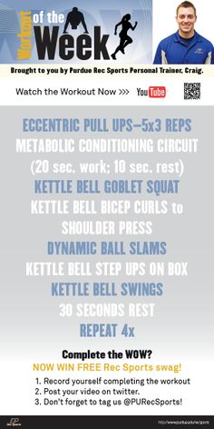 Workout of the Week Week 2 with Purdue Rec Sports Personal Trainer, Craig.  Craig's workout incorporates eccentric pull ups, metabolic conditioning circuit, kettle bell work, and more.  See it now: http://youtu.be/tjL0P6BAlV4   Purdue Rec Sports #movemoreachievemore #WOW #workout #purdue